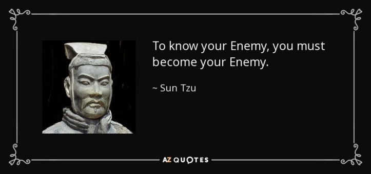 quote-to-know-your-enemy-you-must-become-your-enemy-sun-tzu-57-61-83